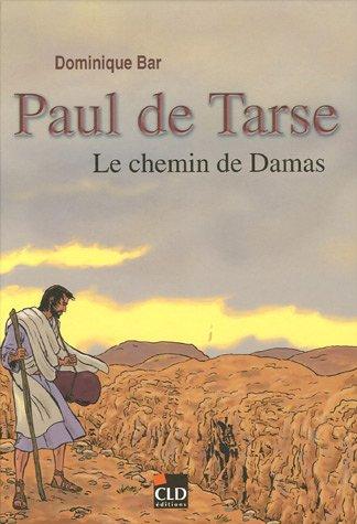 Paul de Tarse : Le chemin de Damas
