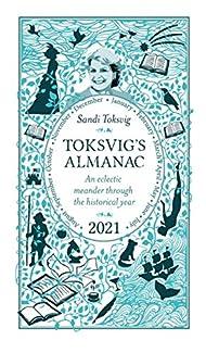 Sandi Toksvig - Toksvig's Almanac 2021: An Eclectic Meander Through The Historical Year