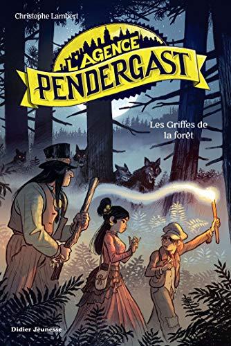 L'Agence Pendergast - Les Griffes de la forêt (Mon marque-page +) par [Christophe Lambert, Florent Sacré]