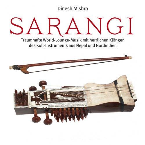 Sarangi (Traumhafte World-Lounge-Musik mit herrlichen Klängen des Kult-Instruments aus Nepal und Nordindien)