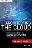 Architecting the Cloud: Design Decisions for Cloud Computing Service Models (SaaS, PaaS, and IaaS).