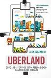 Uberland: Cómo los algoritmos están reescribiendo las reglas del trabajo: 1 (Miradas)