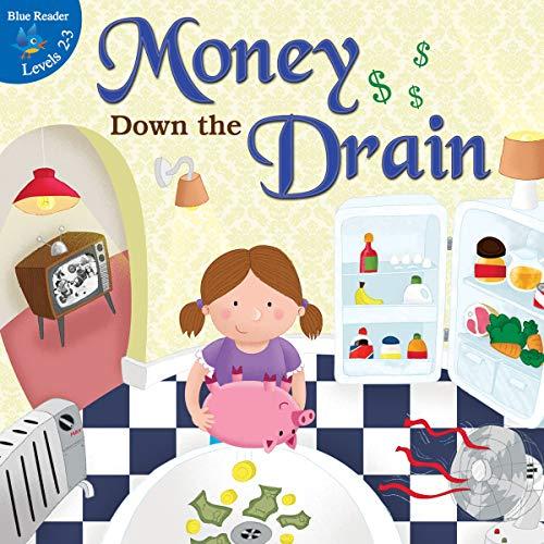 Money Down The Drain (Little Birdie Books)