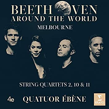 Beethoven Around the World: Melbourne, String Quartets Nos 2, 10 & 11