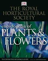 RHS New Encyclopedia Of Plants & Flowers