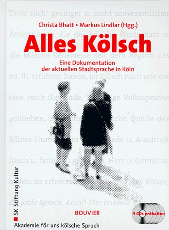 Alles Kölsch, m. 4 CD-Audio Eine Dokumentation der aktuellen Stadtsprache in Köln