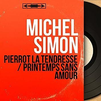 Pierrot la tendresse / Printemps sans amour (feat. François Rauber et son orchestre) [Mono Version]