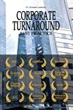 Corporate Turnaround Best Practice: Cases Studies and Articles in Corporate Restructuring (English Edition)