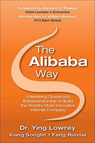 The Alibaba Way: Unleashing Grass-Roots Entrepreneurship to Build the World's Most Innovative Internet Company (The Glob