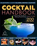 The COCKTAIL HANDBOOK: A Grown-Up's Guide to Making Mixed Drinks (Cocktail Book, Bartender Book, Mixology...