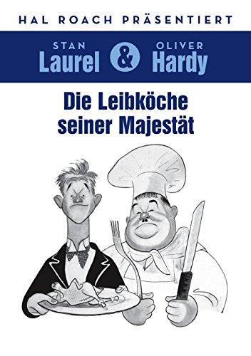 Laurel & Hardy: Die Leibköche seiner Majestät