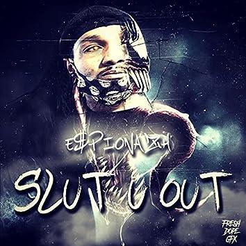 Slut U Out