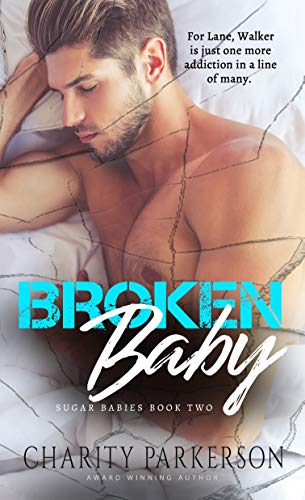 Broken Baby (Sugar Babies Book 2) by [Charity Parkerson]