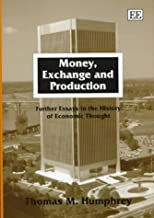Money, Exchange and Production: Further Essays in the History of Economic Thought