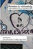 Románc és vértanúság (Hungarian Edition)