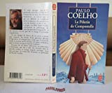 Le pèlerin de Compostelle / 1998 / Coelho, Paulo - Le Livre de Poche - 01/01/1998