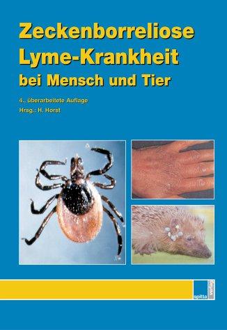 Zeckenborreliose – Lyme-Krankheit bei Mensch und Tier
