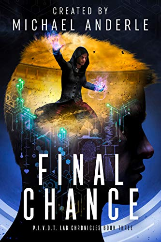 Final Chance (P.I.V.O.T. Lab Chronicles Book 3) (English Edition)
