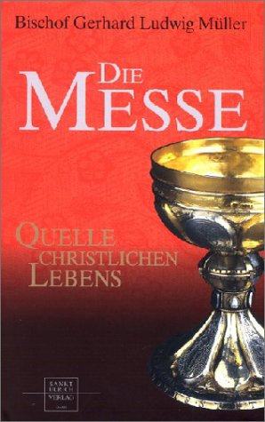 Die Messe: Quelle christlichen Lebens