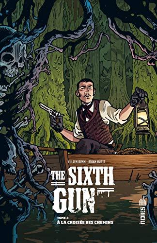 The Sixth Gun tome 2