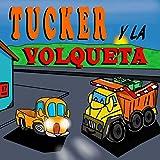 Tucker y La Volqueta: Libros de camiones para niños pequeños - Libro 4 (Spanish Edition)