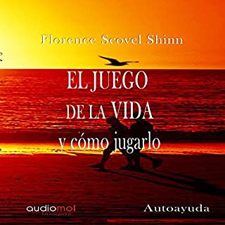 El juego de la vida y cómo jugarlo [The Game of Life and How to Play It]                   By:                                                                                                                                 Florence Scovel Shinn                               Narrated by:                                                                                                                                 Nuria Samsó                      Length: 2 hrs and 36 mins     12 ratings     Overall 4.8