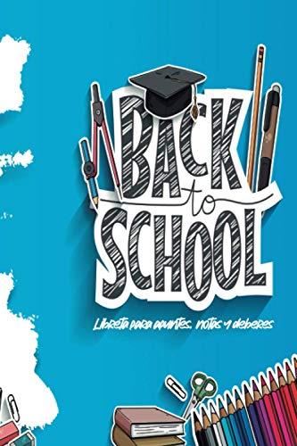 BACK TO SCHOOL | Libreta para apuntes, notas y deberes: 100 Hojas con renglones y decoración escolar interior para niños y niñas de preescolar ... extraescolares para llevar en la mochila
