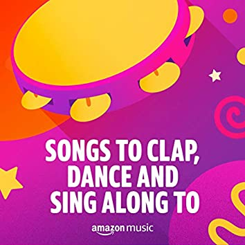 Songs to Clap, Dance and Sing Along To
