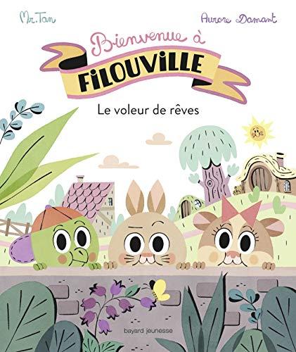 Bienvenue à Filouville, Tome 01: Le voleur de rêves (Tapa blanda)