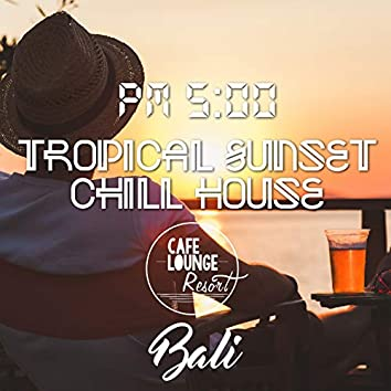 PM5:00, Tropical Sunset Chill House, Bali