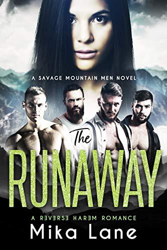 The Runaway (Savage Mountain Men Reverse Harem Book 2)