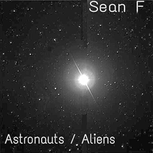Astronauts / Aliens