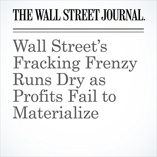 Wall Street's Fracking Frenzy Runs Dry as Profits Fail to Materialize copertina
