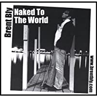 Naked to the World