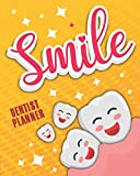 Smile: Dentist Planner Manage Your Time And Everyone Else's To A Tee