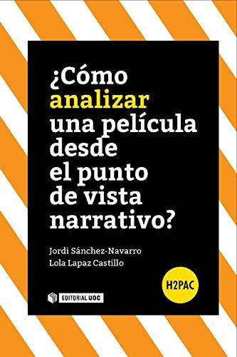 ¿Cómo analizar una película desde el punto de vista narrativo? (H2PAC) (Spanish Edition)