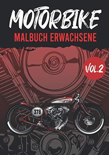 Motorbike vol.2 - Malbuch Erwachsene: Motorrad Malvorlagen - Malbuch