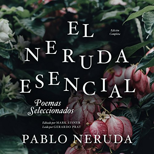 El Neruda Esencial [The Essential Neruda] audiobook cover art