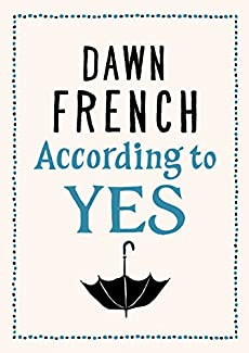 Dawn French - According To Yes