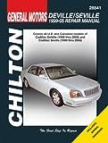 Chilton's General Motors Deville/Seville 1999-05 Repair Manual (Chilton's Repair Manual)