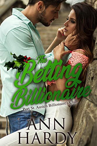 The Betting Billionaire: A Sweet Football Second Chance Romance (Port St. Austen Billionaire's Club Book 1) (English Edition)
