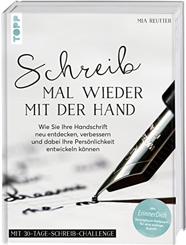 Schreib mal wieder mit der Hand: Wie Sie Ihre Handschrift neu entdecken, verbessern und dabei Ihre Persönlichkeit entwickeln können. Mit ErinnerDich Smartphone-Wallpaper für eine analoge Auszeit