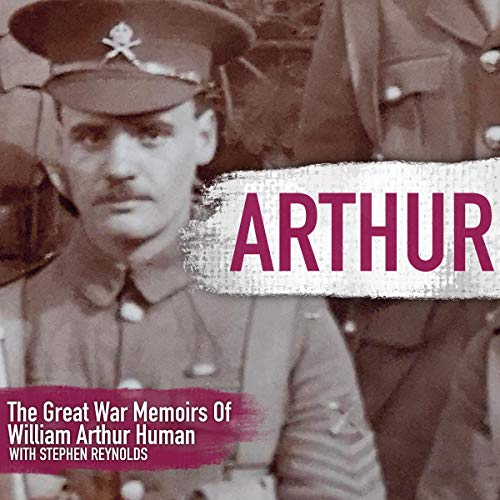 Arthur: The Great War Memoirs of William Arthur Human cover art