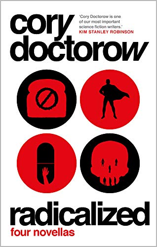 Doctorow, C: Radicalized