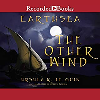 The Other Wind     The Earthsea Cycle, Book 6              Written by:                                                                                                                                 Ursula K. Le Guin                               Narrated by:                                                                                                                                 Samuel Roukin                      Length: 8 hrs and 22 mins     5 ratings     Overall 4.6