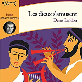 Les dieux s'amusent                   De :                                                                                                                                 Denis Lindon                               Lu par :                                                                                                                                 Jean-Paul Bordes                      Durée : 9 h et 2 min     2 notations     Global 4,5