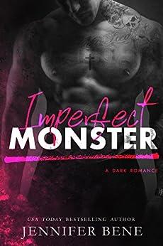 Imperfect Monster (A Dark Romance) by [Jennifer Bene]