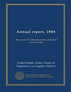 Annual report, 1984: the coast of California storm and tidal waves study