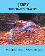 Jerry the Crabby Crayfish by Janice Spina (2014-01-31)