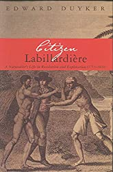 Book cover: Citizen Labillardiere: A Naturalist's Life in Revolution and Exploration (1755-1834) by Edward Duyker